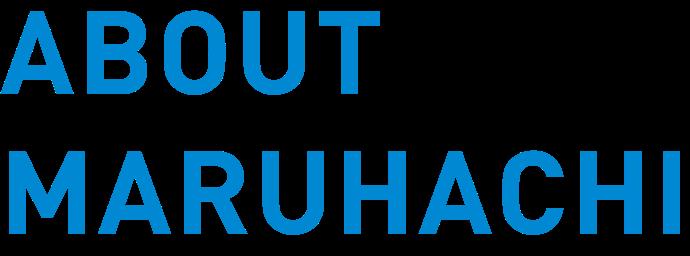 about maruhachi